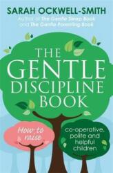 Gentle Discipline Book - Sarah Ockwell-Smith (ISBN: 9780349412412)