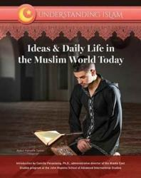 Ideas & Daily Life in the Muslim World Today (ISBN: 9781422236710)