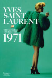 Yves Saint Laurent - The Scandal Collection, 1971 (ISBN: 9781419724657)