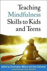 Teaching Mindfulness Skills to Kids and Teens (ISBN: 9781462531264)