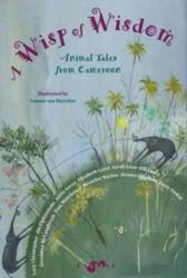 Wisp of Wisdom - Animal Tales from Cameroon (ISBN: 9781911373063)