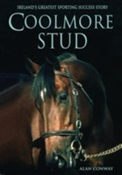 Coolmore Stud - Ireland's Greatest Sporting Success Story (ISBN: 9781781175088)
