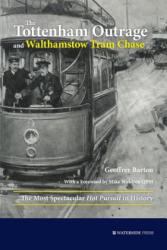 Tottenham Outrage and Walthamstow Tram Chase - The Most Spectacular Hot Pursuit in History (ISBN: 9781909976405)