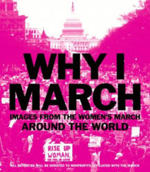 Why I March - Images from the Women's March Around the World (ISBN: 9781419728853)