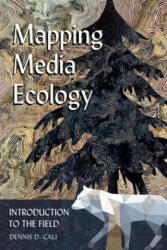 Mapping Media Ecology - Introduction to the Field (ISBN: 9781433127632)