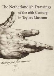 Netherlandish Drawings of the 16th Century in the Teylers Museum (ISBN: 9789059972285)
