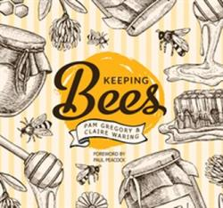 Keeping Bees - Choosing, Nurturing & Harvests (ISBN: 9781786642288)