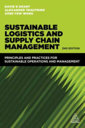 Sustainable Logistics and Supply Chain Management - David B. Grant, Chee Yew Wong, Alexander Trautrims (ISBN: 9780749478278)