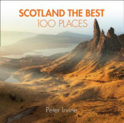 Scotland The Best 100 Places - Peter Irvine (ISBN: 9780008183684)
