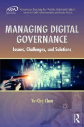 Managing Digital Governance - Issues, Challenges, and Solutions (ISBN: 9781439890912)