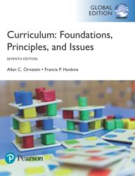 Curriculum: Foundations, Principles, and Issues (ISBN: 9781292162072)