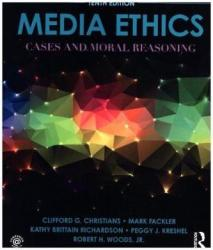 Media Ethics - Cases and Moral Reasoning (ISBN: 9780205897742)