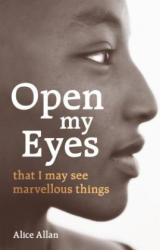 Open My Eyes, That I May See Marvellous Things (ISBN: 9781780663906)