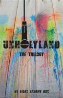 Unholyland: The Trilogy - Aidan Andrew Dunn (ISBN: 9781911072027)