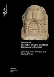 Amaravati - The Art of an Early Buddhist Monument in Context (ISBN: 9780861592074)
