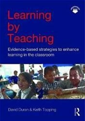 Learning by Teaching - Evidence-Based Strategies to Enhance Learning in the Classroom (ISBN: 9781138122994)
