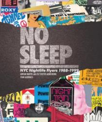 No Sleep - NYC Nightlife Flyers 1988-1999 (ISBN: 9781576878088)
