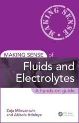 Making Sense of Fluids and Electrolytes (ISBN: 9781498747196)