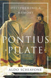 Pontius Pilate - Deciphering a Memory (ISBN: 9781631492358)