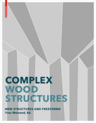Advanced Timber Structures: Architectural Designs and Digital Dimensioning (ISBN: 9783035605617)