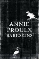Barkskins - Annie Proulx (ISBN: 9780007232017)
