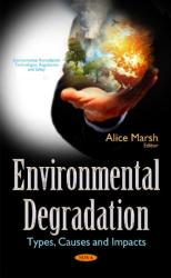 Environmental Degradation - Types, Causes & Impacts (ISBN: 9781634859325)
