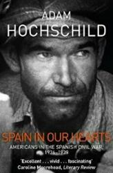 Spain in Our Hearts - Americans in the Spanish Civil War, 1936-1939 (ISBN: 9781509810604)