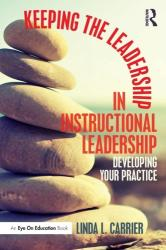 Keeping the Leadership in Instructional Leadership - Developing Your Practice (ISBN: 9781138957800)