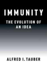 Immunity: The Evolution of an Idea - The Evolution of an Idea (ISBN: 9780190651244)
