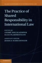Practice of Shared Responsibility in International Law (ISBN: 9781107107090)