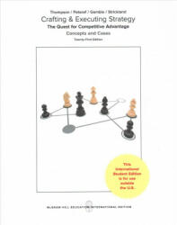 Crafting & Executing Strategy: The Quest for Competitive Advantage: Concepts and Cases - Thompson (ISBN: 9781259921995)