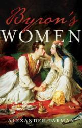 Byron's Women (ISBN: 9781784082048)