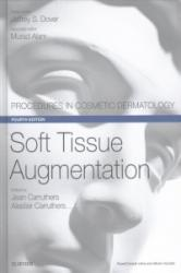 Soft Tissue Augmentation - Procedures in Cosmetic Dermatology Series (ISBN: 9780323476584)