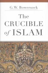 Crucible of Islam (ISBN: 9780674057760)