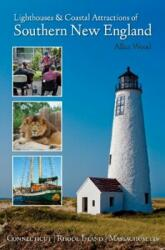 Lighthouses and Coastal Attractions of Southern New England - Connecticut, Rhode Island, and Massachusetts (ISBN: 9780764352454)