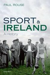 Sport and Ireland - A History (ISBN: 9780198784517)