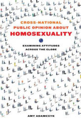 Cross-National Public Opinion About Homosexuality (ISBN: 9780520288768)