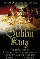 Dublin King - John Ashdown-Hill (ISBN: 9780750969864)