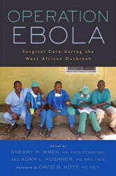 Operation Ebola - Surgical Care During the West African Outbreak (ISBN: 9781421422121)