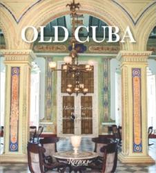 Old Cuba - Urban and Vernacular Architecture (ISBN: 9780847858477)