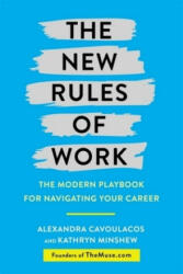 New Rules of Work - Kathryn Minshew, Alexandra Cavoulacos (ISBN: 9781409167082)