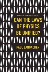 Can the Laws of Physics be Unified? (ISBN: 9780691167794)