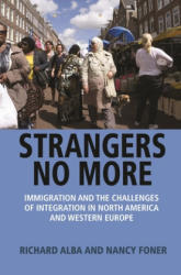 Strangers No More - Immigration and the Challenges of Integration in North America and Western Europe (ISBN: 9780691176208)