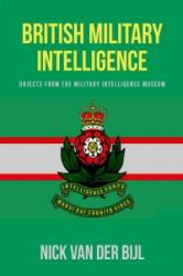 British Military Intelligence - Objects from the Military Intelligence Museum (ISBN: 9781445662381)