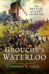 Grouchy's Waterloo (ISBN: 9781473856523)