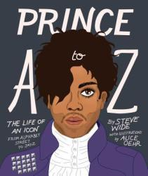 Prince A to Z - Steve Wide, Alice Oehr (ISBN: 9781925418385)