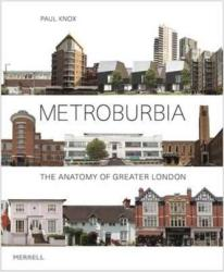 Metroburbia - The Anatomy of Greater London (ISBN: 9781858946511)