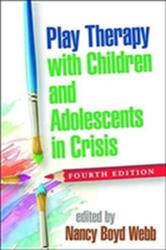 Play Therapy with Children and Adolescents in Crisis (ISBN: 9781462531271)