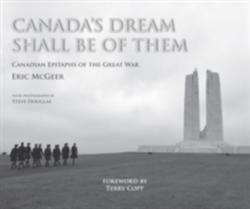 Canada's Dream Shall be of Them - Canadian Epitaphs of the Great War (ISBN: 9781910500668)