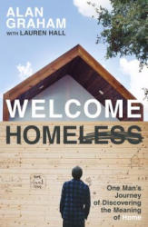 Welcome Homeless - One Man's Journey of Discovering the Meaning of Home (ISBN: 9780718086558)